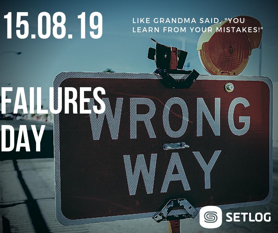 Happy Failures Day 08/15/2019