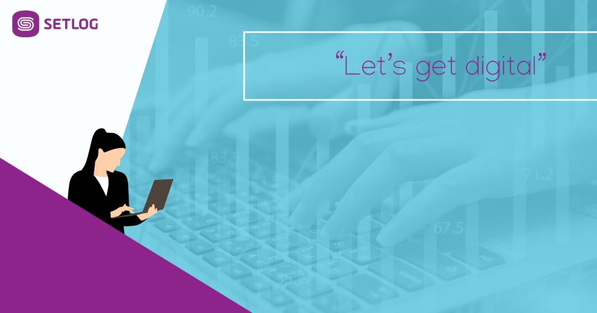 """Let's get digital"" - Vorteile der digitalen Transformation"