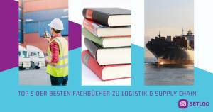 Top 5 der besten Fachbücher zu Logistik & Supply Chain