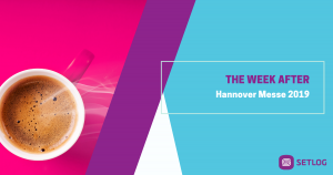 The week after - Hannover Messe 2019