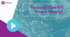 The German Supply Chain Act! Curse or blessing?