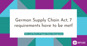German Supply Chain Act, 7 requirements have to be met!
