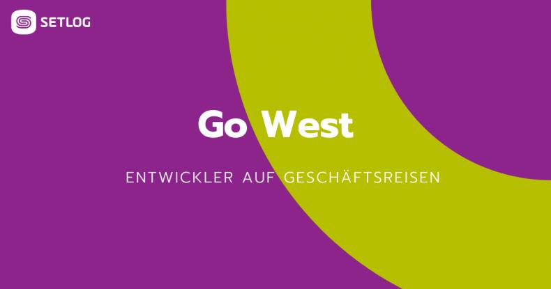 Beitragsbild Entwickler auf Geschäftsreise – Go West