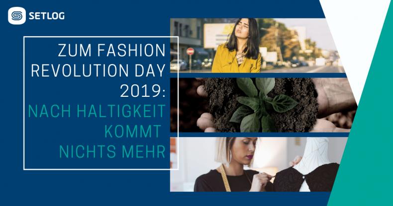 Beitragsbild Zum Fashion Revolution Day 2019 Nach Haltigkeit kommt nichts mehr