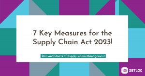 7 Key Measures for the Supply Chain Act 2023!